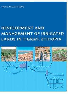 Development and Management of Irrigated Lands in Tigray, Ethiopia: 1st Edition (Paperback) book cover