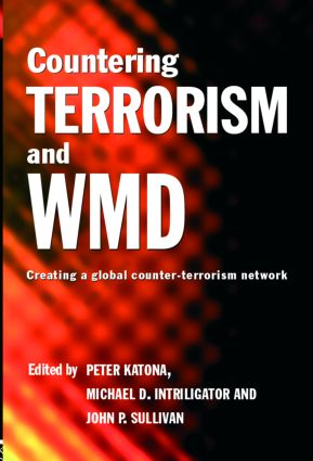 Countering Terrorism and WMD: Creating a Global Counter-Terrorism Network (Paperback) book cover