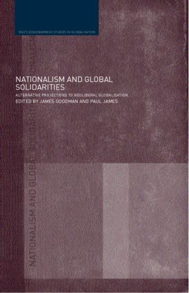 Nationalism and Global Solidarities: Alternative Projections to Neoliberal Globalisation book cover