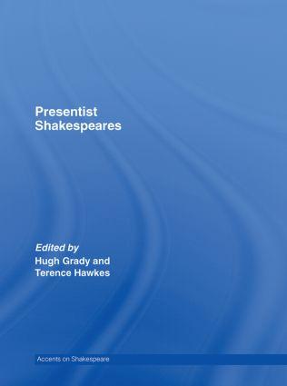 Presentist Shakespeares: 1st Edition (Hardback) book cover