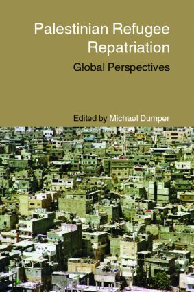 Palestinian Refugee Repatriation: Global Perspectives, 1st Edition (Paperback) book cover
