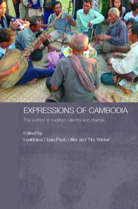 Expressions of Cambodia: The Politics of Tradition, Identity and Change, 1st Edition (Hardback) book cover