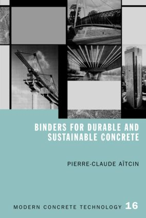 Binders for Durable and Sustainable Concrete (Hardback) book cover