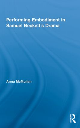 Performing Embodiment in Samuel Beckett's Drama book cover
