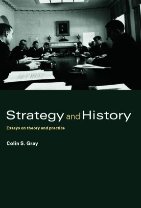 Strategy and History: Essays on Theory and Practice (Hardback) book cover