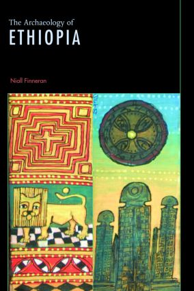 The Archaeology of Ethiopia: 1st Edition (Hardback) book cover