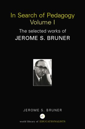 In Search of Pedagogy Volume I: The Selected Works of Jerome Bruner, 1957-1978 (Paperback) book cover