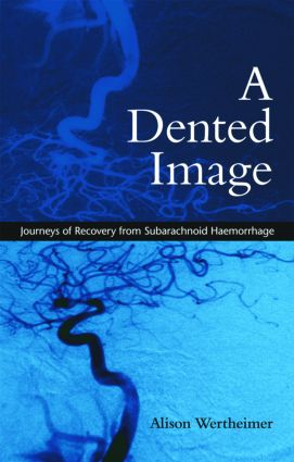 A Dented Image: Journeys of Recovery from Subarachnoid Haemorrhage (Paperback) book cover