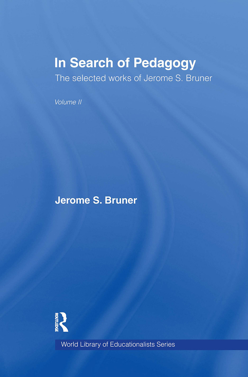 In Search of Pedagogy Volume II: The Selected Works of Jerome Bruner, 1979-2006 book cover