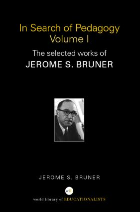 In Search of Pedagogy, Volumes I & II: The Selected Works of Jerome S. Bruner, 1957-1978 & 1979-2006 (Paperback) book cover