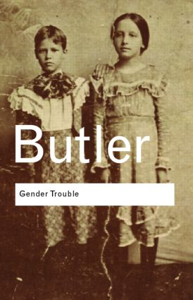 Gender Trouble: Feminism and the Subversion of Identity, 1st Edition (e-Book) book cover