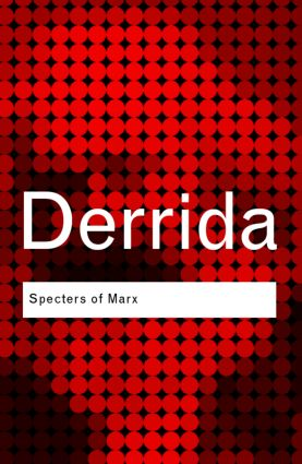 Specters of Marx: The State of the Debt, the Work of Mourning and the New International (Paperback) book cover