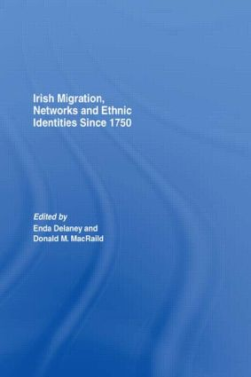 Irish Migration, Networks and Ethnic Identities since 1750 (Hardback) book cover