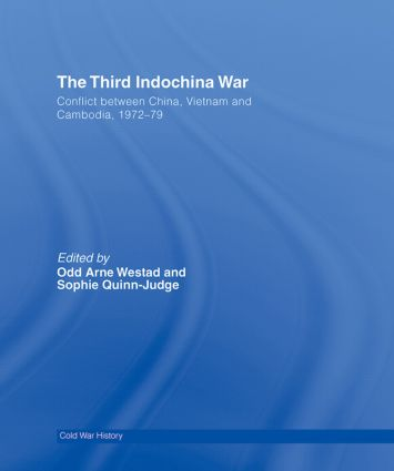 The Third Indochina War: Conflict between China, Vietnam and Cambodia, 1972-79 (Hardback) book cover