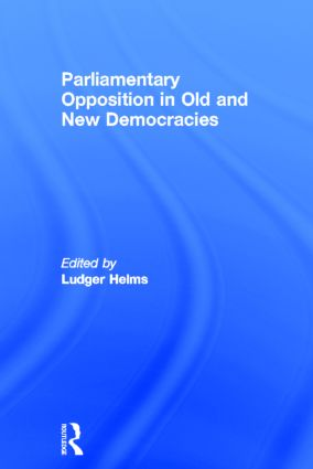Parliamentary Opposition in Old and New Democracies (Hardback) book cover