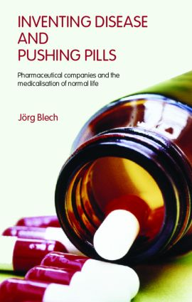 Inventing Disease and Pushing Pills: Pharmaceutical Companies and the Medicalisation of Normal Life (Paperback) book cover