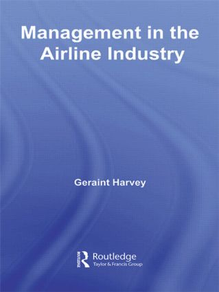 Management in the Airline Industry: 1st Edition (Hardback) book cover