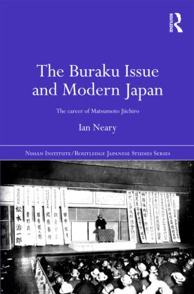 The Buraku Issue and Modern Japan: The Career of Matsumoto Jiichiro (Hardback) book cover