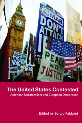 The United States Contested: American Unilateralism and European Discontent (Paperback) book cover