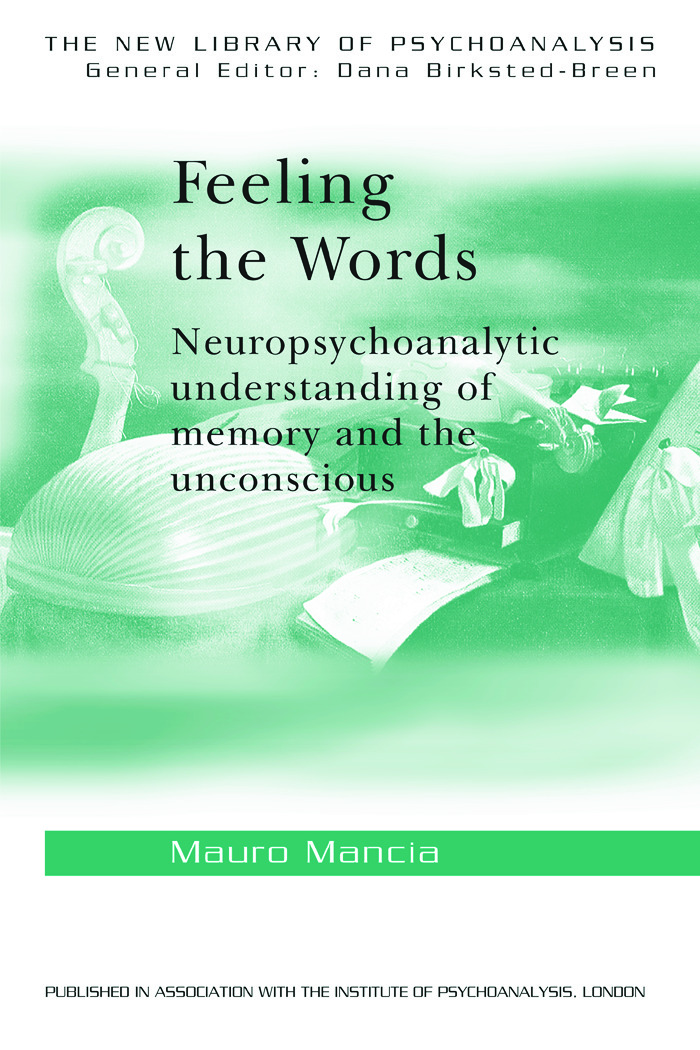 Feeling the Words: Neuropsychoanalytic Understanding of Memory and the Unconscious (Paperback) book cover