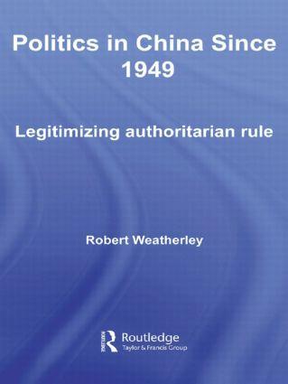 Politics in China since 1949: Legitimizing Authoritarian Rule (Paperback) book cover