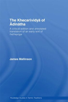 The Khecarividya of Adinatha: A Critical Edition and Annotated Translation of an Early Text of Hathayoga (Hardback) book cover