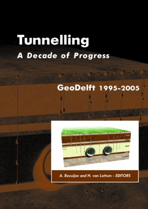 Tunnelling. A Decade of Progress. GeoDelft 1995-2005: 1st Edition (Hardback) book cover