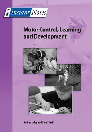 BIOS Instant Notes in Motor Control, Learning and Development (Paperback) book cover