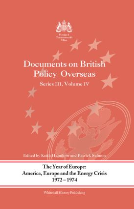 The Year of Europe: America, Europe and the Energy Crisis, 1972-74: Documents on British Policy Overseas, Series III Volume IV, 1st Edition (Pack) book cover