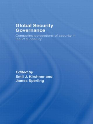 Global Security Governance: Competing Perceptions of Security in the Twenty-First Century (Paperback) book cover