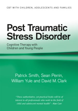 Post Traumatic Stress Disorder: Cognitive Therapy with Children and Young People (Paperback) book cover