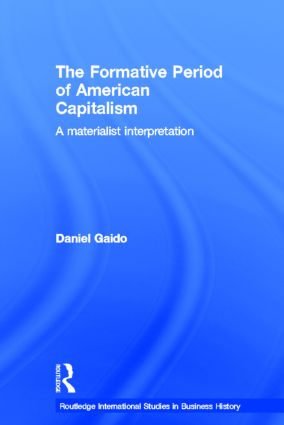The Formative Period of American Capitalism: A Materialist Interpretation (Hardback) book cover