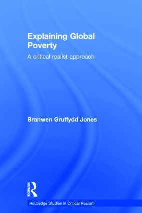 Explaining Global Poverty: A Critical Realist Approach, 1st Edition (Hardback) book cover