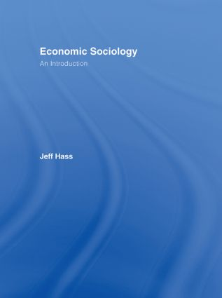Economic Sociology: An Introduction, 1st Edition (Hardback) book cover