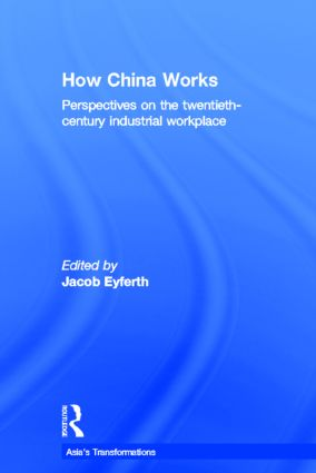 How China Works: Perspectives on the Twentieth-Century Industrial Workplace book cover