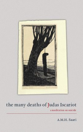 The Many Deaths of Judas Iscariot: A Meditation on Suicide book cover