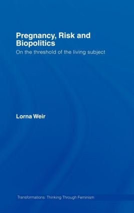 Pregnancy, Risk and Biopolitics: On the Threshold of the Living Subject book cover