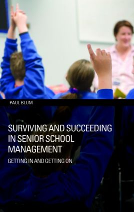 Surviving and Succeeding in Senior School Management: Getting In and Getting On, 1st Edition (Paperback) book cover