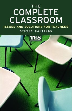 The Complete Classroom: Issues and Solutions for Teachers, 1st Edition (Paperback) book cover