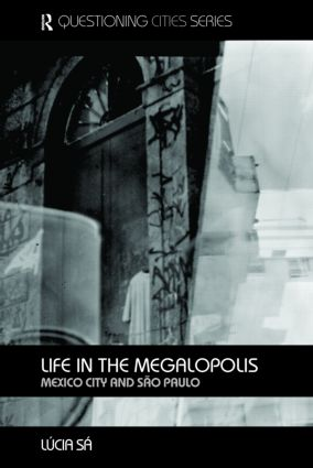 Life in the Megalopolis: Mexico City and Sao Paulo book cover