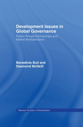 Development Issues in Global Governance: Public-Private Partnerships and Market Multilateralism book cover
