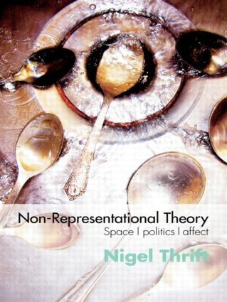 Non-Representational Theory: Space, Politics, Affect, 1st Edition (Paperback) book cover