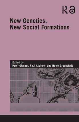 New Genetics, New Social Formations (Hardback) book cover