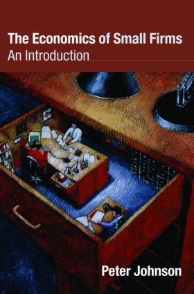 The Economics of Small Firms: An Introduction (Paperback) book cover