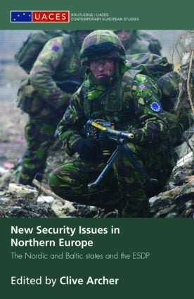 New Security Issues in Northern Europe: The Nordic and Baltic States and the ESDP (Hardback) book cover