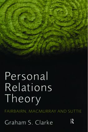 Personal Relations Theory: Fairbairn, Macmurray and Suttie (Paperback) book cover