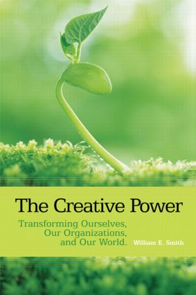 The Creative Power: Transforming Ourselves, Our Organizations, and Our World (Paperback) book cover