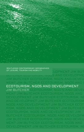 Ecotourism, NGOs and Development: A Critical Analysis, 1st