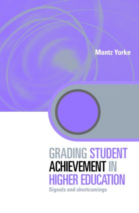 Grading Student Achievement in Higher Education: Signals and Shortcomings (Hardback) book cover