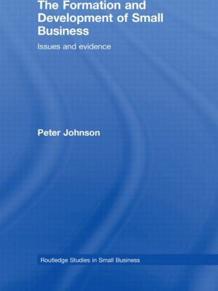 The Formation and Development of Small Business: Issues and Evidence (Hardback) book cover